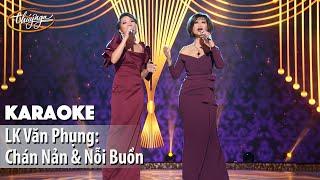 Karaoke | LK Văn Phụng: Chán Nản & Nỗi Buồn (Khánh Hà & Hà Trần)