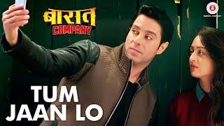 Tum Jaan Lo – Baaraat Company