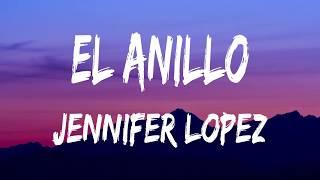 El Anillo - Jennifer Lopez (Lyric Video)
