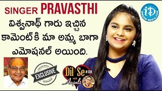 Singer Pravasthi Exclusive Interview- Dil Se With Anjali..
