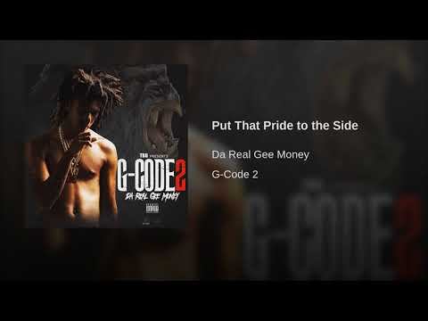 Gee Money - Put That Pride To The Side (G-Code 2)