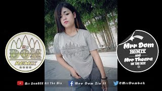 Tak Tun Tuang Remix NEw Melody Remix 2018 New Song Melody 2017 By Mrr Theara Ft Mrr DomBek Mrr TonG