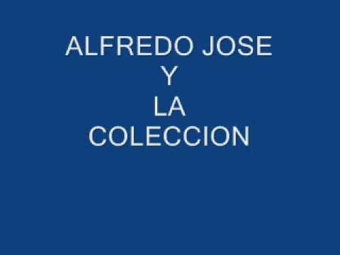 ALFREDO JOSE Y LA COLECCION    PIENSA EN MI