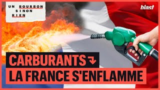 CARBURANTS : LA FRANCE S'ENFLAMME