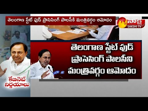 Telangana Cabinet nod to food processing, logistic policies