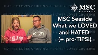 MSC Seaside     What we LOVED and HATED (plus pro-TIPS!)
