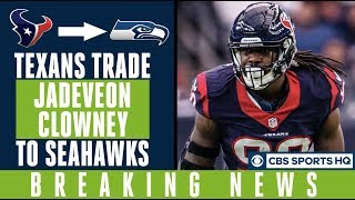 Texans TRADE Jadeveon Clowney to Seahawks |