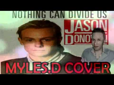 Nothing can divide us - Jason Donovan (COVER) - Myles D