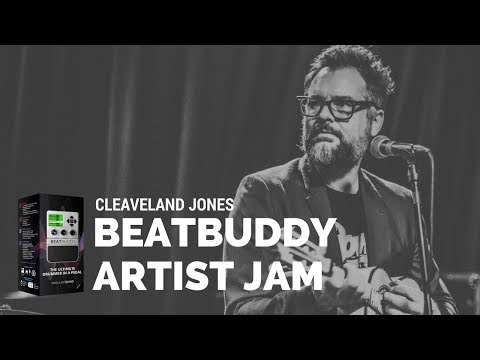BeatBuddy Artist Demo: Cleaveland Jones