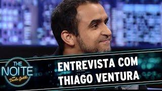 The Noite - Entrevista com Thiago Ventura