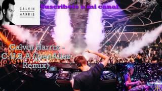 Calvin Harris - C.U.B.A. (JoanAllaz Remix)