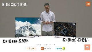 Xiaomi Mi Launch New LED Smart TV 4A 108cm(43) Rs.22,999/-,80cm(32) Rs.13,999/-