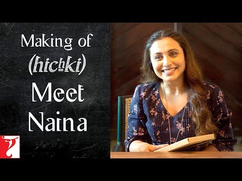 Making of Hichki - Meet Naina | Rani Mukerji | In Cinemas Now