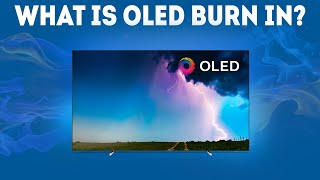 What Is OLED Burn-In? [Explained]