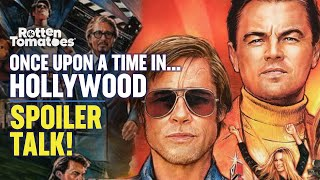Once Upon a Time in Hollywood (Spoilers): Tarantino At His Best...And Worst?