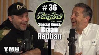 HoneyDew Podcast #36   Brian Redban