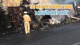 Tai nạn thảm khốc trên đèo Mang Yang, 2 người bị cháy đen