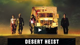 Desert heist  Latest movie