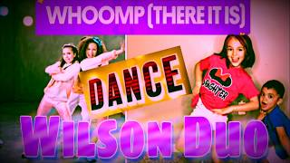 Whoomp - There It Is by the Kidzbop dance covered by the Wilson Duo