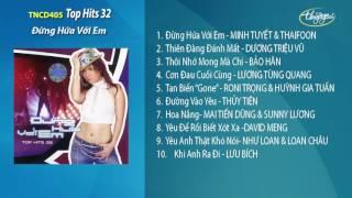 CD Top Hits 32 - Đừng Hứa Với Em