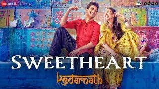 Sweetheart – Dev Negi – Kedarnath