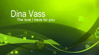 Dina Vass - The love I have for you [HD] [HQ]