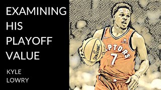 Kyle Lowry analysis | The little-thing king