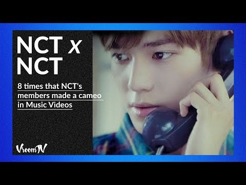 [NCT X NCT]  8 times that NCT's members made a cameo in Music Videos