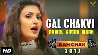 Gal Chakvi – Anmol Gagan Maan – Aah Chak 2017