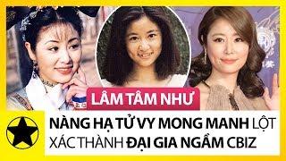 """Lâm Tâm Như - Nàng """"Hạ Tử Vy"""" Mong Manh Và Hành Trình Lột Xác Thành Đại Gia Ngầm Showbiz"""