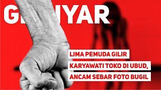 Lima Pemuda Gilir Karyawati Toko di Ubud, Ancam Sebar Foto Bugil