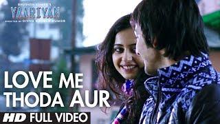 Yaariyan Love Me Thoda Aur Full Video Song | Arijit Singh | Himansh Kohli, Rakul Preet