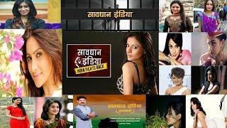 Crime Patrol, Savdhaan India, Crime Alert, Actress Real Name 2018
