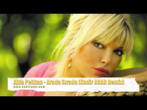 Ajda Pekkan - Arada Sırada (Kadir ACAR Remix )