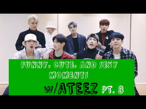 Funny, Cute and Sexy Moments w/ ATEEZ pt. 8