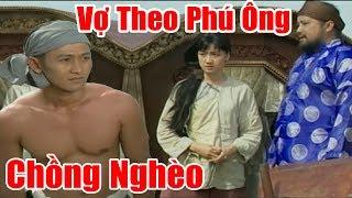 Vợ Chê Chồng Nghèo Bỏ Theo Phú Ông - Phim Cổ Tích Việt Nam Hay Nhất, Truyện Cổ Tích Xưa