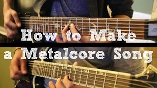 How To: Make a Metalcore Song in 6 Min or Less by Shady Cicada