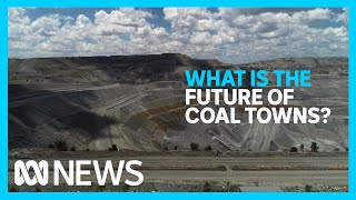 Mining towns prepare for energy transformation   Special Report   ABC News