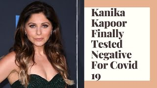 Finally! Kanika Kapoor tests COVID-19 NEGATIVE..