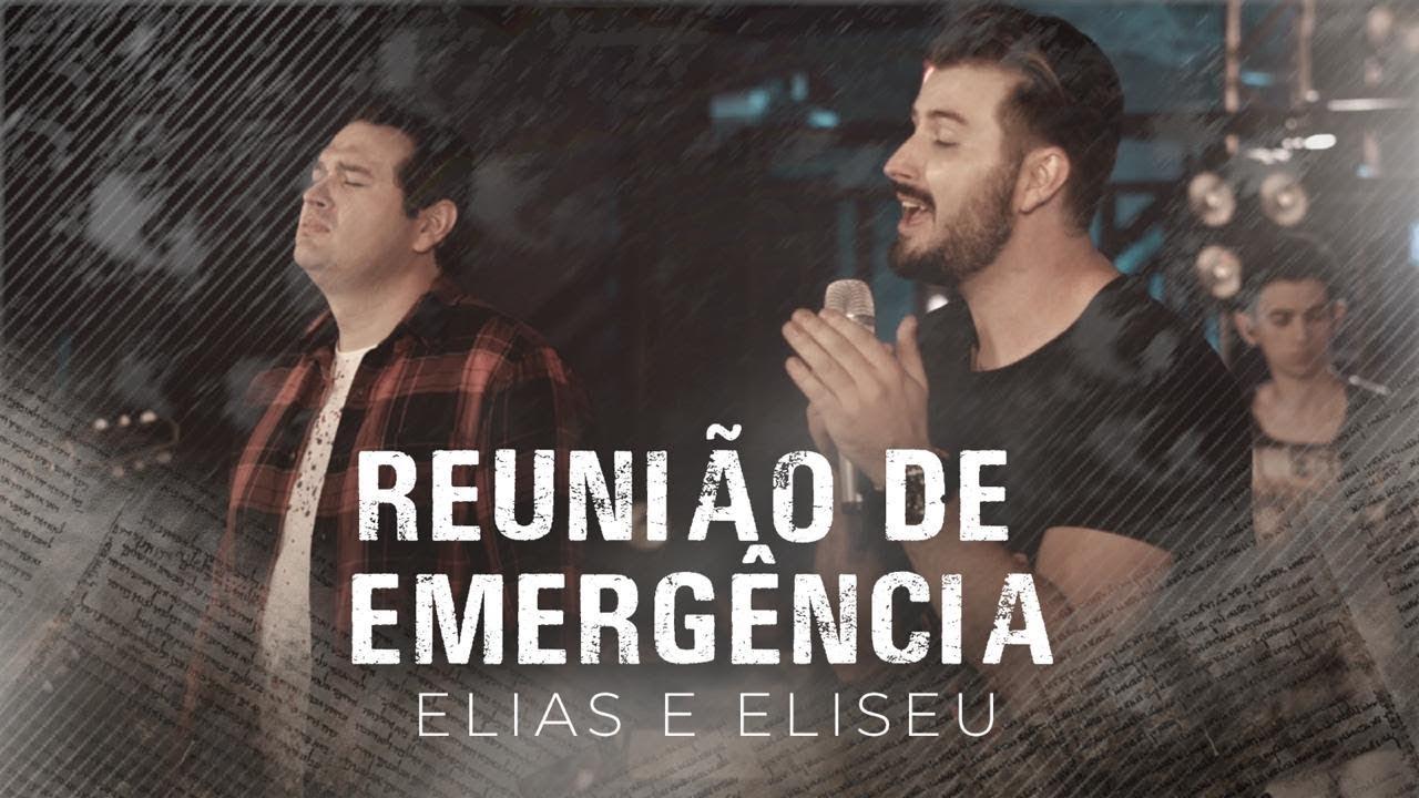 Reunião de Emergência - Elias e Eliseu