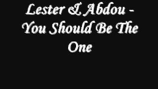 Lester & Abdou - You Should Be The One (HQ - Full Version)