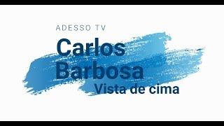 ADESSO TV: Carlos Barbosa vista de cima