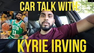 Car Talk With: Kyrie Irving (Emotional)