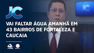 Vai faltar água amanhã em 43 bairros de Fortaleza e Caucaia