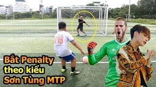 Thử Thách Bóng Đá DKP hóa thủ môn bắt Penalty bay như De Gea Việt Nam với kiểu nhảy Sơn Tùng MTP