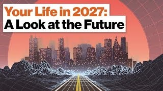 Your Life in 2027: A Look at the Future   Vivek Wadhwa (Full Video)