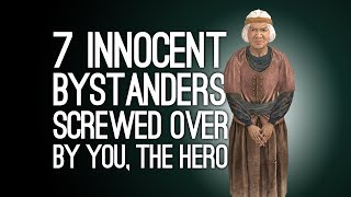 7 Innocent Bystanders Who Were Screwed Over By You, The Hero