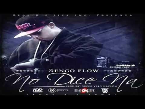 Ñengo Flow - No Dice Na (Official)(Original) ($#CHARRIN13#$)