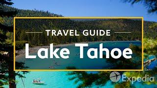 Lake Tahoe Vacation Travel Guide   Expedia (4K)