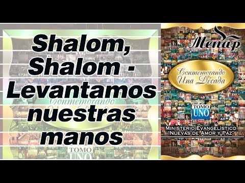 Shalom, Shalom - Levantamos nuestras manos / Linaje del Altísimo / Menap